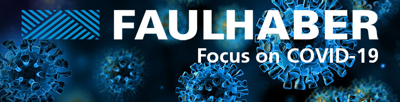 FAULHABER Focus on COVID-19